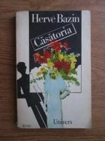 Herve Bazin - Casatoria