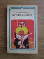 Anticariat: I. A. Bassarabescu - Nuvele si schite