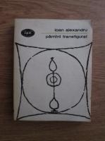 Anticariat: Ioan Alexandru - Pamant transfigurat