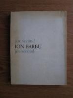 Anticariat: Ion Barbu - Joc secund. Jeu second (editie bilingva romano-franceza)
