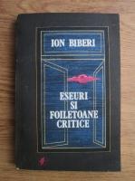 Anticariat: Ion Biberi - Eseuri si foiletoane critice
