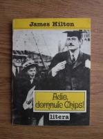 Anticariat: James Hilton - Adio, domnule Chips!