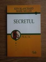 Anticariat: Ken Blanchard, Mark Miller - Secretul. Cum actioneaza marii lideri