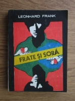 Anticariat: Leonhard Frank - Frate si sora