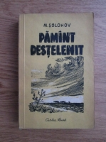 Anticariat: Mihail Solohov - Pamant destelenit