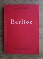 Anticariat: Mircea Nicolescu - Berlioz. Viata unui compozitor romantic