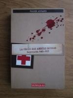 Anticariat: Nadim Abboud - La croix des annees rouges