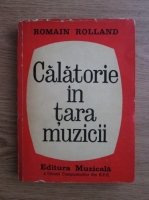 Anticariat: Romain Rolland - Calatorie in Tara Muzicii