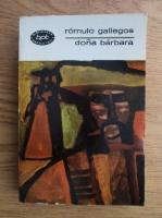 Anticariat: Romulo Gallegos - Dona Barbara