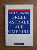 Stefan Zweig - Orele astrale ale omenirii