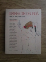 Anticariat: Tatiana Niculescu - Iubirea din oglinda. Despre sex si identitate