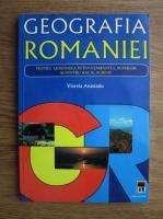 Viorela Anastasiu - Geografia Romaniei pentru admiterea in invatamantul superior si pentru bacalaureat
