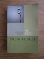 Virginia Woolf - Noapte si zi