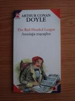 Anticariat: Arthur Conan Doyle - The red headed league/ Asociatia roscatilor