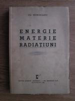 Anticariat: Chr. Musceleanu - Energie, materie, radiatiuni (volumul 4, 1939)