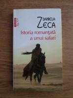 Anticariat: Daniela Zeca - Istoria romantata a unui safari (Top 10+)