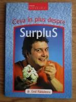Emil Radulescu - Ceva in plus despre surplus