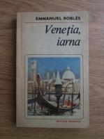 Anticariat: Emmanuel Robles - Venetia, iarna