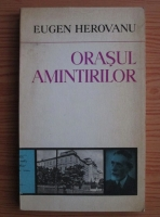Anticariat: Eugen Herovanu - Orasul amintirilor