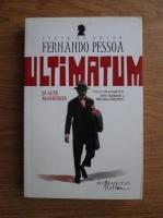 Anticariat: Fernando Pessoa - Ultimatul si alte manifeste