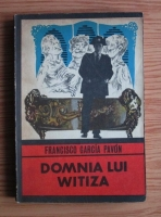 Anticariat: Francisco Garcia Pavon - Domnia lui Witiza