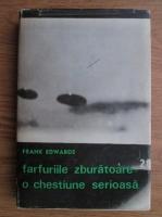 Anticariat: Frank Edwards - Farfuriile zburatoare. O chestiune serioasa