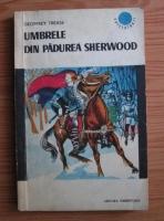 Anticariat: Geoffrey Trease - Umbrele din padurea Sherwood