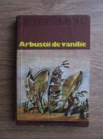 Anticariat: Georges Limbour - Arbustii de vanilie