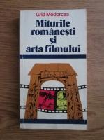 Grid Modorcea - Miturile romanesti si arta filmului