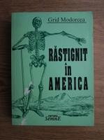 Grid Modorcea - Rastignit in America sau despre eroare