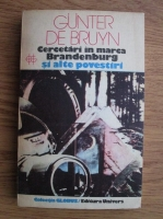 Anticariat: Gunter de Bruyn - Cercetari in marca Brandenburg si alte povestiri