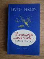 Harry Negrin - Romanta unei vieti Ioana Radu