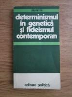 Anticariat: I. Peatnitchi - Determinismul in genetica si fideismul contemporan