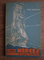 Ion Arama - Cu bricul Mircea in jurul Europei