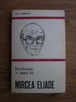 Anticariat: Ion Lotreanu - Introducere in opera lui Mircea Eliade