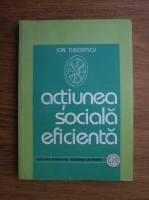 Anticariat: Ion Tudosescu - Actiunea sociala eficienta