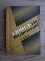 Anticariat: Iosif Micu - Eroica-via Buchenwald