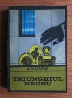 Anticariat: Iuri Klarov - Triunghiul negru