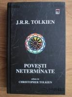 J. R. R. Tolkien - Povesti neterminate ale numenorului si pamantului de mijloc