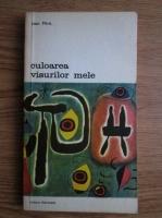 Anticariat: Joan Miro - Culoarea visurilor mele. Convorbiri cu George Raillard
