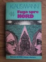 Anticariat: Klaus Mann - Fuga spre Nord