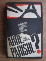 Anticariat: Larry Collins, Dominique Lapierre - Arde Parisul?