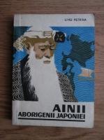 Anticariat: Liviu Petrina - Ainii. Aborigenii japoniei