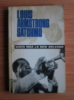 Louis Armstrong Satchmo - Viata mea la New Orleans