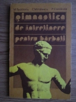 Anticariat: M. Spalatelu - Gimnastica de intretinere pentru barbati