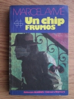 Anticariat: Marcel Ayme - Un chip frumos