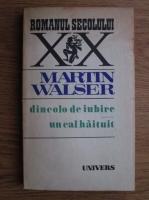 Anticariat: Martin Walser - Dincolo de iubire. Un cal haituit