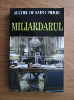 Anticariat: Michel de Saint Pierre - Miliardarul