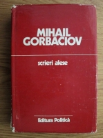 Mihail Gorbaciov - Scrieri alese