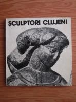 Mircea Toca - Sculptori clujeni